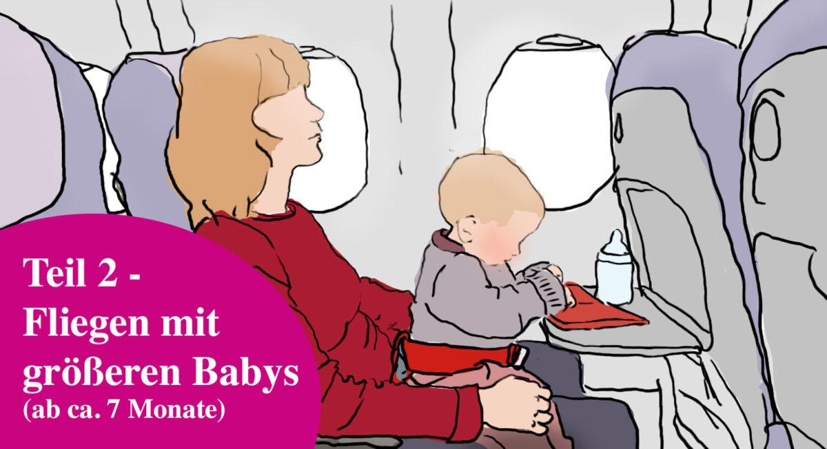 Bequem Fliegen mit Baby: Fliegen mit größeren Babys