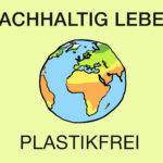 Nachhaltig Leben: Plastikfrei